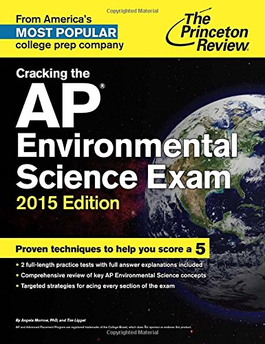 Cracking the AP Environmental Science Exam, 2015: Princeton Review