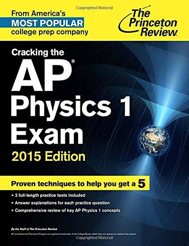 9780804125864: The Princeton Review Cracking the AP Physics 1 2015 Edition