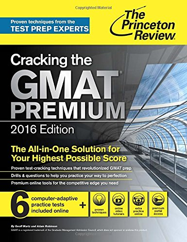 9780804126014: Cracking the GMAT Premium Edition with 6 Computer-Adaptive Practice Tests, 2016 (Graduate School Test Preparation)