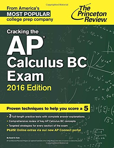 9780804126137: Cracking the AP Calculus BC Exam, 2016 Edition (College Test Preparation) (Princeton Review: Cracking the AP Calculus, AB & BC)