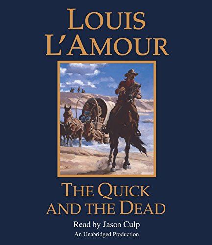 The Quick and the Dead (Compact Disc): Louis L'Amour