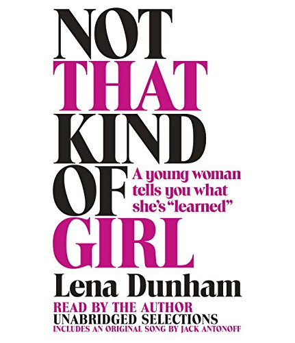 9780804127318: Not That Kind of Girl: A Young Woman Tells You What She's