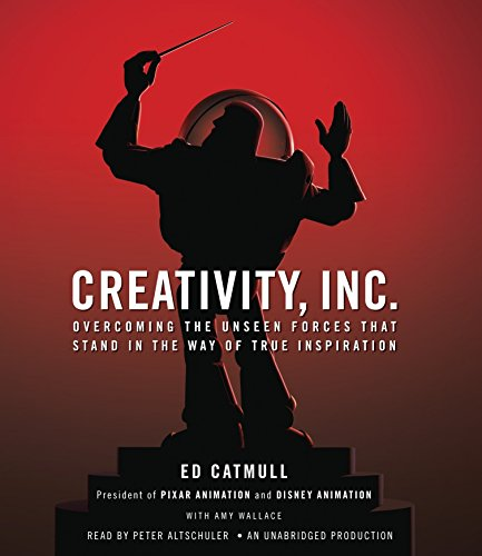 9780804127448: Creativity, Inc.: Overcoming the Unseen Forces That Stand in the Way of True Inspiration