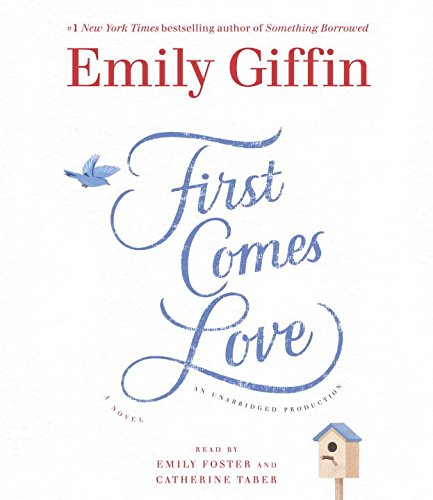 First Comes Love (Compact Disc): Emily Giffin