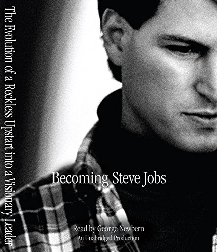 9780804127790: Becoming Steve Jobs: The Evolution of a Reckless Upstart Into a Visionary Leader