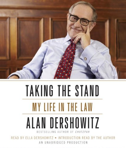 Taking the Stand: My Life in the Law (080412793X) by Alan M. Dershowitz
