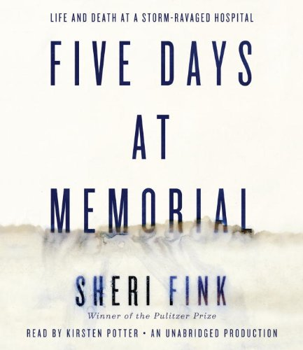 9780804128094: Five Days at Memorial: Life and Death in a Storm-Ravaged Hospital