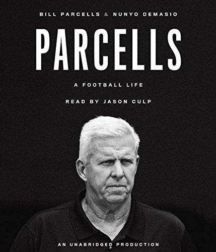 Parcells: A Football Life: Parcells, Bill; Demasio, Nunyo
