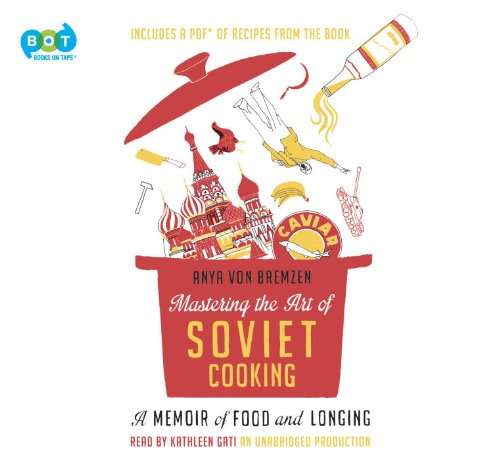 9780804128339: Mastering the Art of Soviet Cooking: A Memoir of Food and Longing