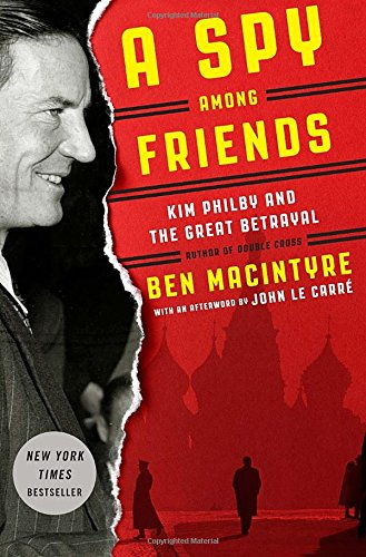 A Spy Among Friends: Kim Philby and: Macintyre, Ben