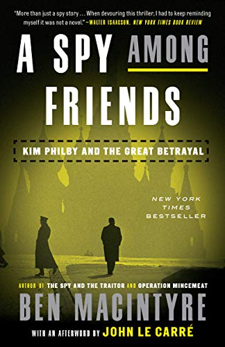 9780804136655: A Spy Among Friends: Kim Philby and the Great Betrayal