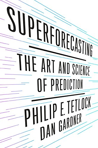 9780804136693: Superforecasting: The Art and Science of Prediction