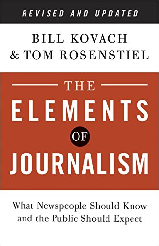 9780804136785: The Elements of Journalism: What Newspeople Should Know and the Public Should Expect