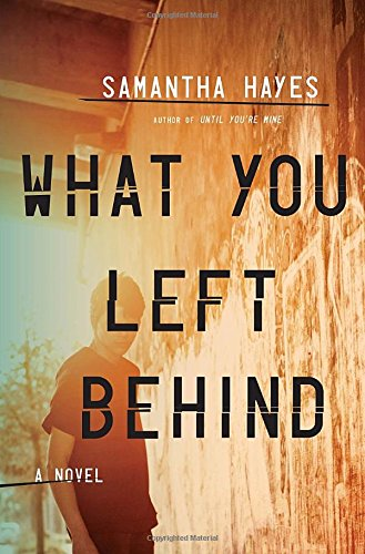 9780804136921: What You Left Behind: A Novel