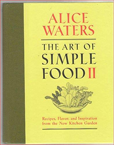 ART OF SIMPLE FOOD II (Signed): Waters, Alice