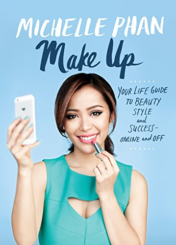 9780804137348: Make Up Your Life: Your Guide to Beauty, Style, and Success - Online and off