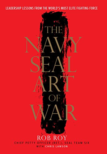 9780804137751: The Navy SEAL Art of War: Leadership Lessons from the World's Most Elite Fighting Force