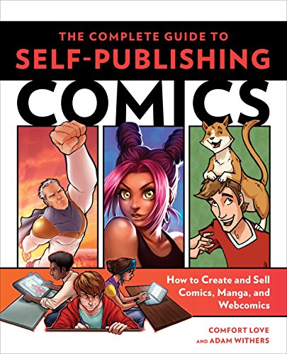 9780804137805: The Complete Guide to Self-publishing Comics: How to Create and Sell Comic Books, Manga, and Webcomics
