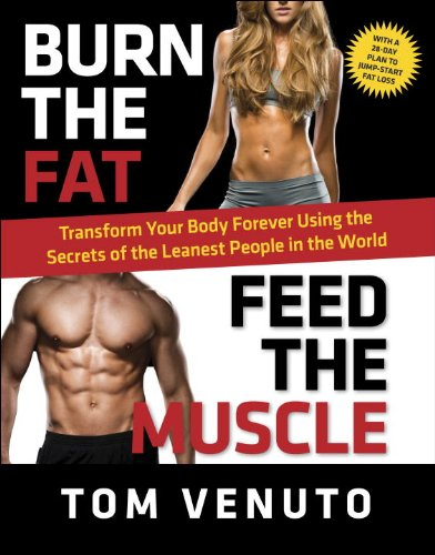 9780804137867: Burn the Fat, Feed the Muscle: Transform Your Body Forever Using the Secrets of the Leanest People in the World
