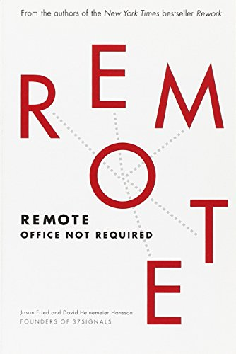 9780804138079: Remote: Office Not Required ( telecommuting )
