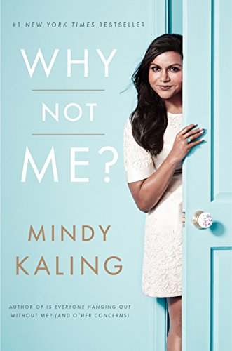 Why Not Me?: Kaling, Mindy