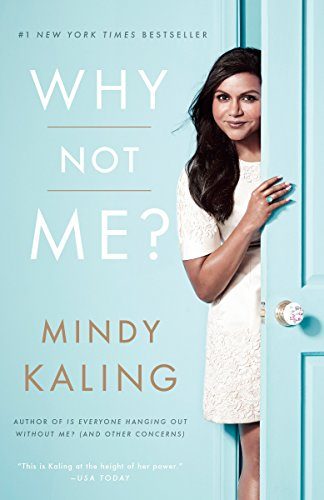 Why Not Me?: Mindy Kaling