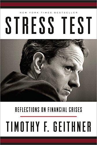 Stress Test: Reflections on Financial Crises (Signed First Edition): Geithner, Timothy F.