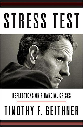 Stress Test -- Reflections on Financial Crises: Geithner, Timothy F.