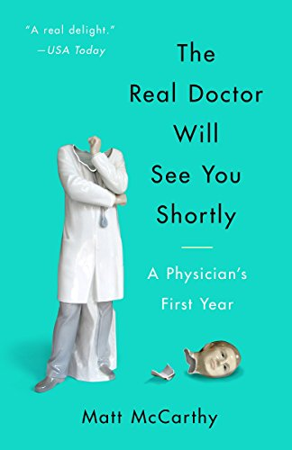9780804138673: Real Doctor Will See You Shortly: A Physician's First Year