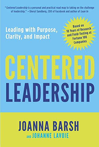 Centered Leadership Clarity Leading with Purpose and Impact