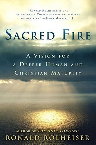 9780804139144: Sacred Fire: A Vision for a Deeper Human and Christian Maturity