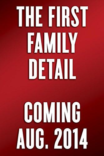 The First Family Detail: Secret Service Agents Reveal the Hidden Lives of the Presidents: Kessler, ...