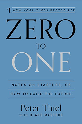 9780804139298: Zero to One: Notes on Startups, or How to Build the Future