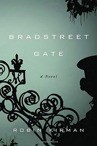 Bradstreet Gate: A Novel: Kirman, Robin