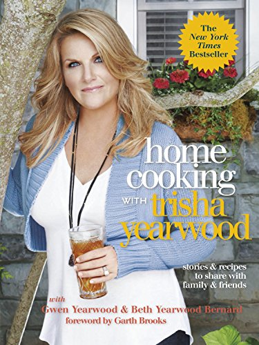 9780804139427: Home Cooking with Trisha Yearwood: Stories and Recipes to Share with Family and Friends