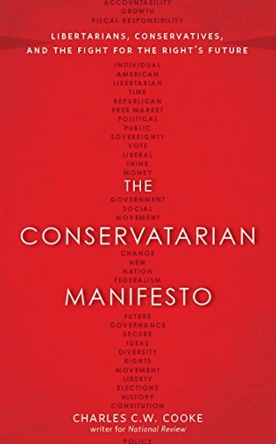 9780804139724: The Conservatarian Manifesto: Libertarians, Conservatives, and the Fight for the Right's Future