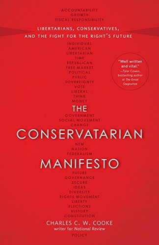 9780804139748: The Conservatarian Manifesto: Libertarians, Conservatives, and the Fight for the Right's Future