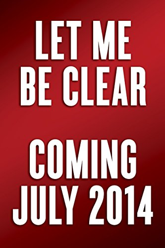9780804139755: Let Me Be Clear: Barack Obama's War on Millennials, and One Woman's Case for Hope