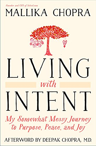 9780804139854: Living with Intent: My Somewhat Messy Journey to Purpose, Peace, and Joy