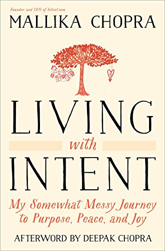 9780804139878: Living With Intent: My Somewhat Messy Journey to Purpose, Peace, and Joy