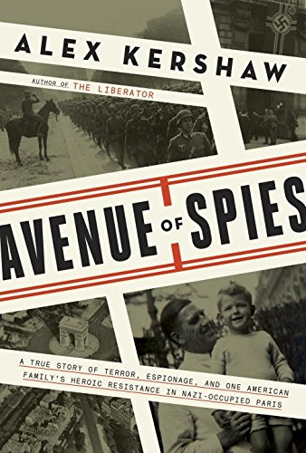 9780804140034: Avenue of Spies: A True Story of Terror, Espionage, and One American Family's Heroic Resistance in Nazi-Occupied Paris