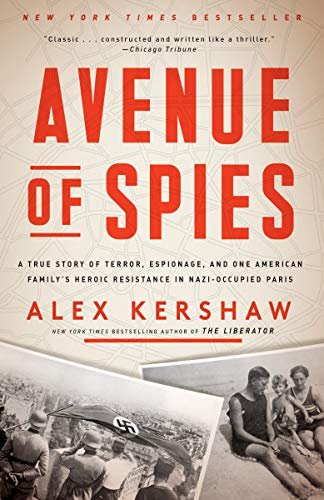 9780804140058: Avenue of Spies: A True Story of Terror, Espionage, and One American Family's Heroic Resistance in Nazi-Occupied Paris