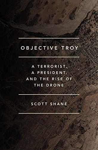 9780804140294: Objective Troy: A Terrorist, a President, and the Rise of the Drone