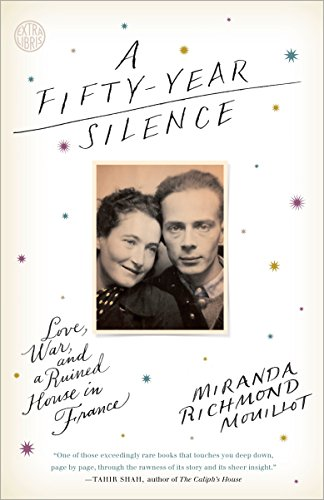 9780804140669: A Fifty-Year Silence: Love, War, and a Ruined House in France