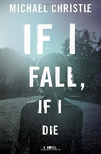 9780804140805: If I Fall, If I Die