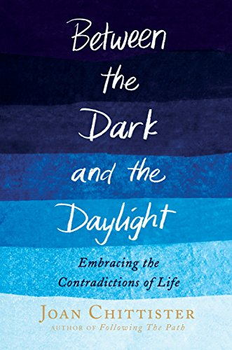 9780804140942: Between the Dark and the Daylight: Embracing the Contradictions of Life