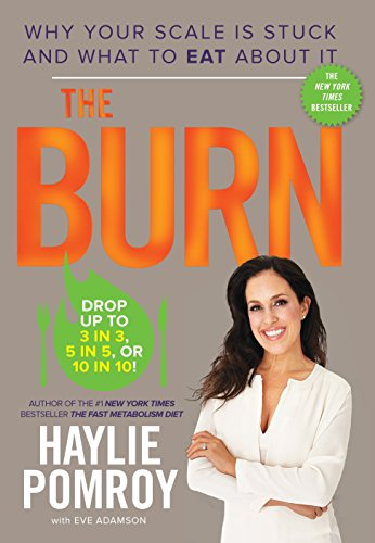 9780804141055: The Burn: Why Your Scale Is Stuck and What to Eat About It