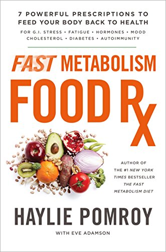 9780804141079: Fast Metabolism Food Rx: 7 Powerful Prescriptions to Feed Your Body Back to Health