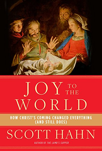 9780804141123: Joy to the World: How Christ's Coming Changed Everything (and Still Does)