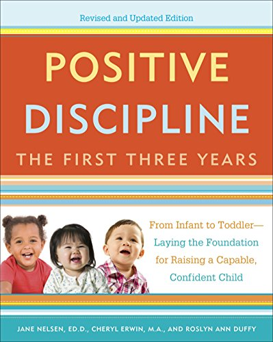 9780804141185: Positive Discipline: The First Three Years: From Infant to Toddler--Laying the Foundation for Raising a Capable, Confident